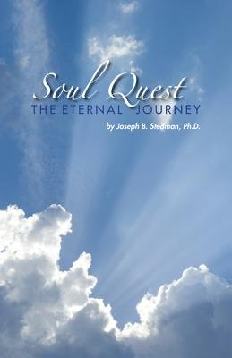 Soul Quest - The Eternal Journey (Electronic book text): Joseph B. Stedman