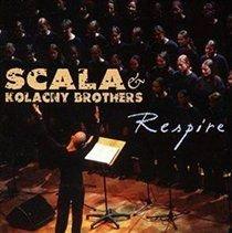 Scala & Kolacny Brothers - Respire (CD): Scala & Kolacny Brothers