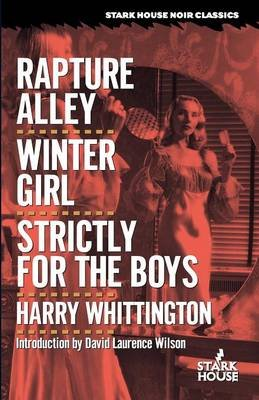 Rapture Alley / Winter Girl / Strictly for the Boys (Paperback): Harry Whittington
