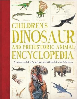 Children's Dinosaur and Prehistoric Animal Encyclopedia - A comprehensive look at the prehistoric world with hundreds of...