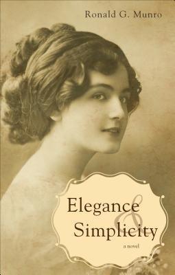 Elegance & Simplicity (Paperback): Ronald G Munro