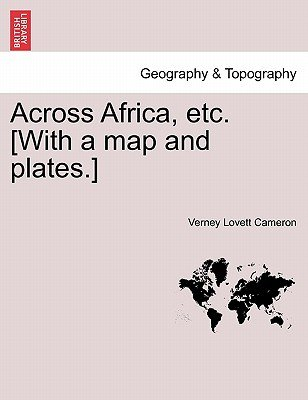 Across Africa, Etc. [With a Map and Plates.] Vol. I (Paperback): Verney Lovett Cameron