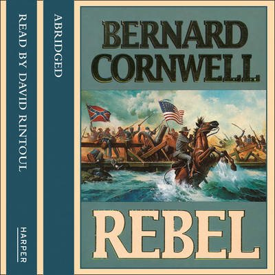 Rebel (Abridged, Downloadable audio file, Abridged edition): Bernard Cornwell