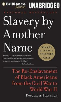 Slavery by Another Name - The Re-Enslavement of Black Americans from the Civil War to World War II (MP3 format, CD, Library...