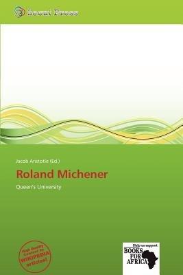 Roland Michener (Paperback): Jacob Aristotle