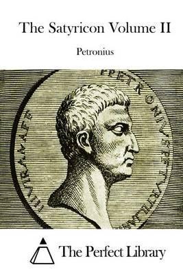The Satyricon Volume II (Paperback): Petronius