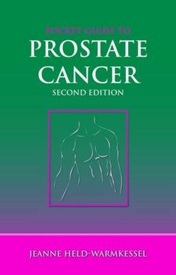 Pocket Guide to Prostate Cancer (Paperback, 2nd Revised edition): Jeanne Held-Warmkessel