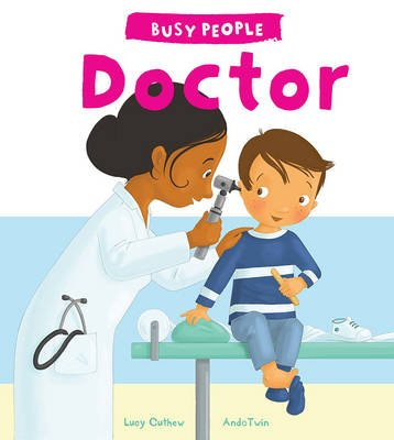 Busy People: Doctor (Hardcover): Lucy Cuthew