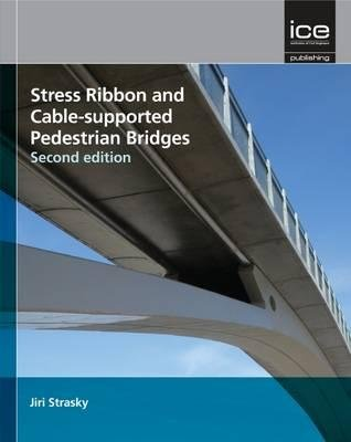 Stress Ribbon and Cable-Supported Pedestrian Bridges (Hardcover, 2nd edition): Jiri Strasky