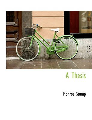 A Thesis (Paperback): Monroe Stump