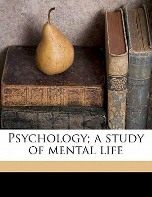 Psychology; A Study of Mental Life (Paperback): Robert Sessions Woodworth