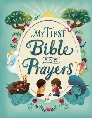 My First Bible and Prayers (Hardcover): Parragon Books Ltd