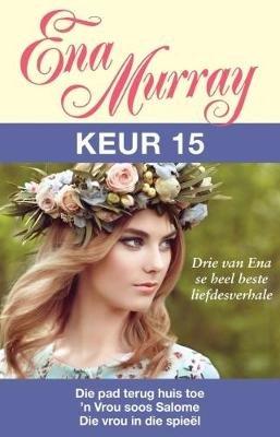 Ena Murray Keur 15 (Afrikaans, Paperback): Ena Murray
