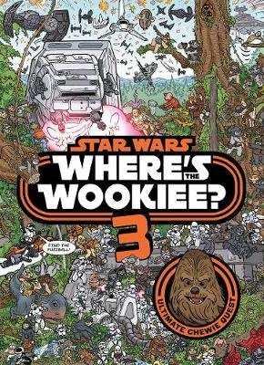 Star Wars: Where's the Wookiee? 3 (Hardcover): Lucasfilm