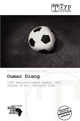 Oumar Dieng (Paperback): Cornelia Cecilia Eglantine