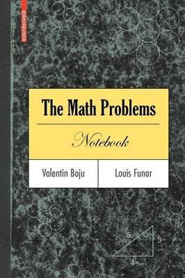 The Math Problems Notebook (Paperback): Valentin Boju, Louis Funar