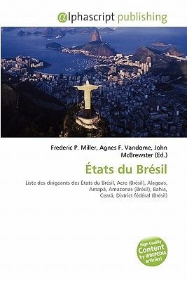 Etats Du Bresil (French, Paperback): Frederic P. Miller, Agnes F. Vandome, John McBrewster