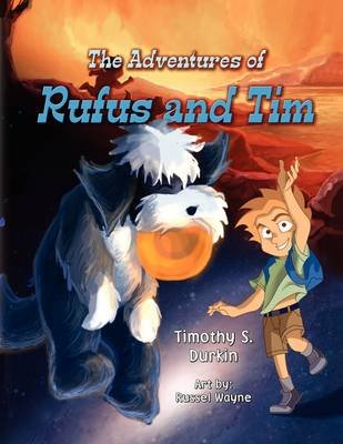 The Adventures of Rufus and Tim (Paperback): Timothy Durkin