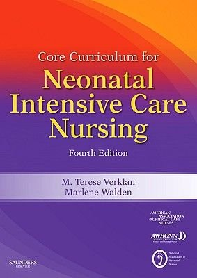 Core Curriculum for Neonatal Intensive Care Nursing (Paperback, 4th Revised edition): AWHONN - Association of Women's...