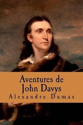Aventures de John Davys (French, Paperback): Alexandre Dumas