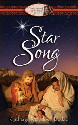 Star Song - Soul Journey with Jesus (Paperback): Katheryn Maddox Haddad