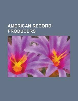 American Record Producers - Jimi Hendrix, Madonna (Entertainer), Cher, James Brown, Jared Leto, Kelly Clarkson, Ike Turner,...
