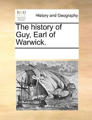 The History of Guy, Earl of Warwick. (Paperback): Multiple Contributors