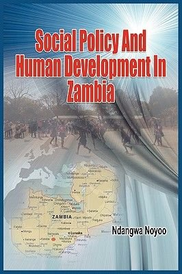 Social Policy and Human Development in Zambia (PB) (Paperback, 2nd Revised ed.): Ndangwa Noyoo