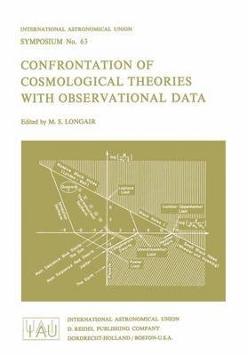 Confrontation of Cosmological Theories with Observational Data (Hardcover, 1974 ed.): Malcolm S. Longair