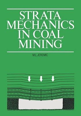 Strata Mechanics in Coal Mining (Paperback): Michael L. Jeremic