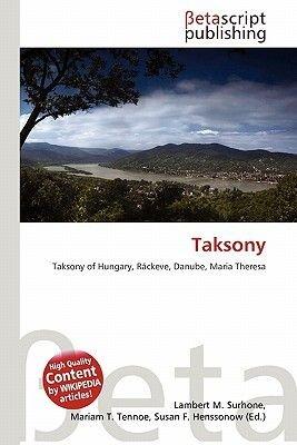 Taksony (Paperback): Lambert M. Surhone, Mariam T. Tennoe, Susan F. Henssonow