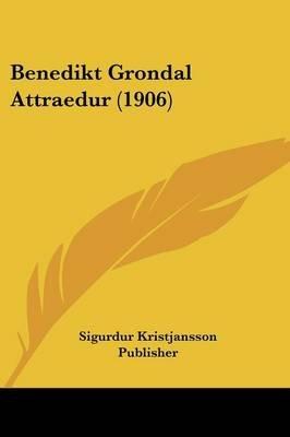 Benedikt Grondal Attraedur (1906) (English, Hebrew, Icelandic, Paperback): Kristjansson Publisher Sigurdur Kristjansson...