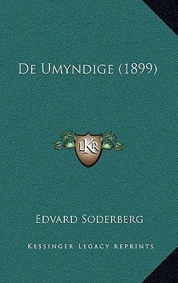 de Umyndige (1899) (Chinese, Paperback): Edvard Soderberg