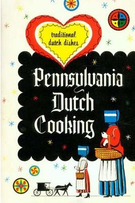 Pennsylvania Dutch Cooking (Traditional Cookbook) (Paperback): Pennsylvania Dutch