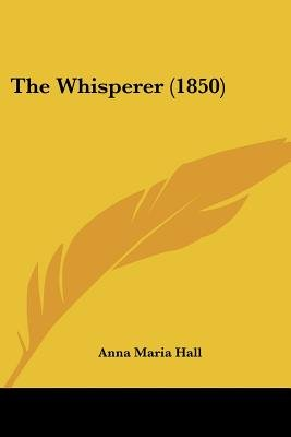 The Whisperer (1850) (Paperback): Anna Maria Hall
