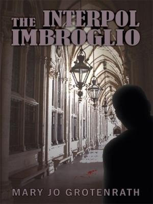The Interpol Imbroglio (Electronic book text): Mary Jo Grotenrath