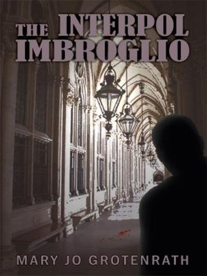 The Interpol Imbroglio (Electronic book text): Mary Jo Grotenrath