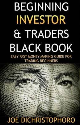Beginning Investor & Traders Black Book (Paperback): Joe Dichristophoro