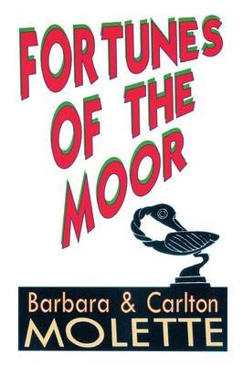 Fortunes of the Moor (Paperback): Carlton Barbara Molette