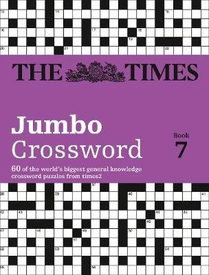 The Times 2 Jumbo Crossword Book 7 - 60 World-Famous Crossword Puzzles from the Times2 (Paperback): John Grimshaw