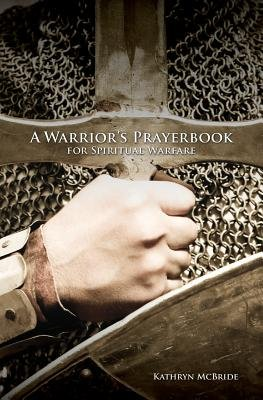 A Warrior's Prayerbook for Spiritual Warfare (Paperback): Kathryn McBride