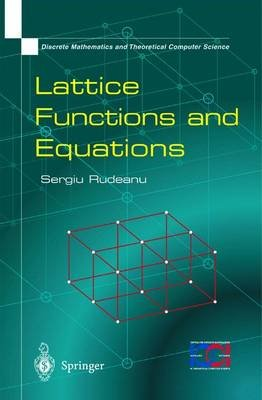 Lattice Functions and Equations (Paperback, Softcover reprint of the original 1st ed. 2001): Sergiu Rudeanu