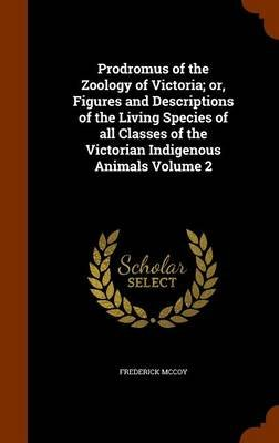Prodromus of the Zoology of Victoria; Or, Figures and Descriptions of the Living Species of All Classes of the Victorian...