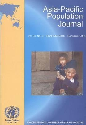 Asia-Pacific Population Journal, v. 23, No. 3 - December 2008 (Paperback): Economic & Social Commission for Asia & the Pacific