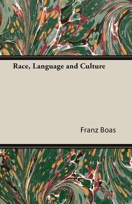 Race, Language and Culture (Paperback): Franz Boas