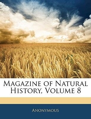 Magazine of Natural History, Volume 8 (Paperback): Anonymous