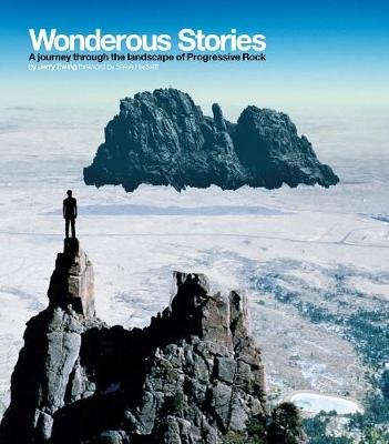 Wonderous Stories - A Journey Through the Landscape of Progressive Rock (Hardcover): Jerry Ewing