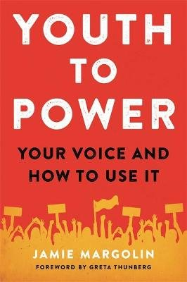 Youth to Power - Your Voice and How to Use It (Paperback): Jamie Margolin