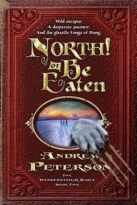 North! or Be Eaten - Wild Escapes. a Desperate Journey. and the Ghastly Fangs of Dang. (Electronic book text): Andrew Peterson