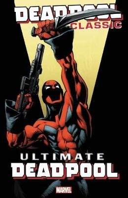 Deadpool Classic Vol. 20: Ultimate Deadpool (Paperback): Brian Michael Bendis